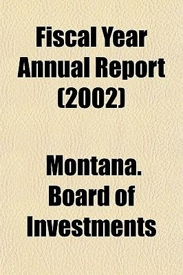 Fiscal Year Annual Report (2002) (Paperback): Montana Board of Investments