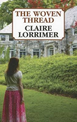 The Woven Thread (Large print, Paperback, Large type / large print edition): Claire Lorrimer