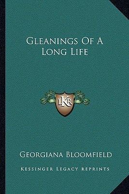 Gleanings of a Long Life (Paperback): Georgiana Bloomfield