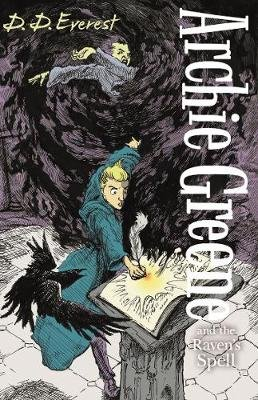 Archie Greene and the Raven's Spell (Paperback, Main): D. D. Everest