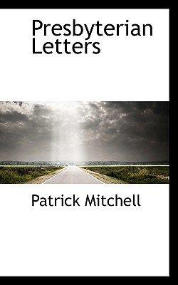 Presbyterian Letters (Paperback): Patrick Mitchell