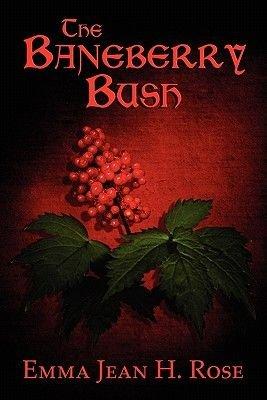 The Baneberry Bush (Paperback): Emma Jean,  H. Rose