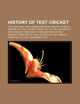 History of Test Cricket - Test Matches, India Versus Pakistan Cricket Rivalry, History of Test Cricket from 1877 to 1883...