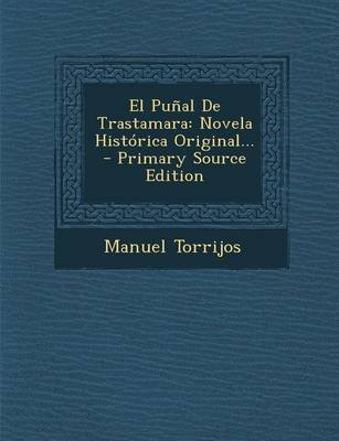 El Punal de Trastamara - Novela Historica Original... - Primary Source Edition (Spanish, Paperback): Manuel Torrijos