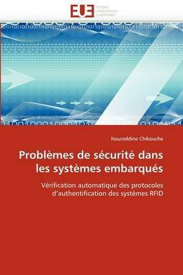 Problemes de Securite Dans Les Systemes Embarques (French, Paperback): Chikouche-N
