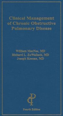 Clinical Management of Chronic Obstructive Pulmonary Disease (Paperback, 4th): William MacNee, Richard L. ZuWallack, Joseph...