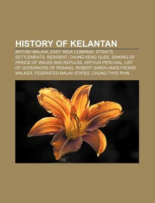 History of Kelantan - British Malaya, East India Company, Straits Settlements, Resident, Chung Keng Quee, Sinking of Prince of...