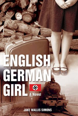 The English German Girl (Hardcover): Jake Wallis Simons