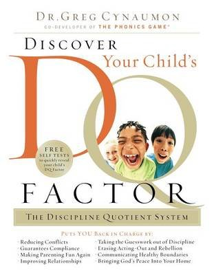 Discover Your Child's D.Q. Factor - The Discipline Quotient System (Electronic book text): Greg Cynaumon