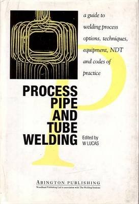 Process Pipe and Tube Welding (Electronic book text): W Lucas