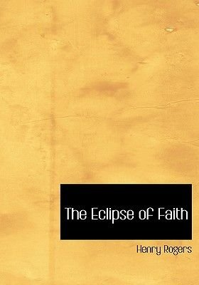 The Eclipse of Faith (Large print, Hardcover, large type edition): Henry Rogers