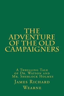 The Adventure of the Old Campaigners (Paperback): James Richard Wearne