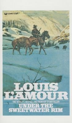 Under the Sweetwater Rim (Hardcover): Louis L'Amour
