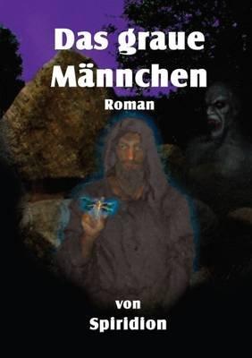 Das Graue Mannchen (German, Paperback): Spiridion