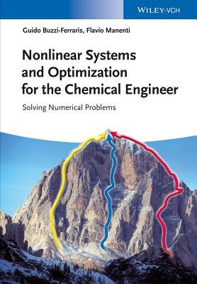 Nonlinear Systems and Optimization for the Chemical Engineer - Solving Numerical Problems (Hardcover): Guido Buzzi-Ferraris,...