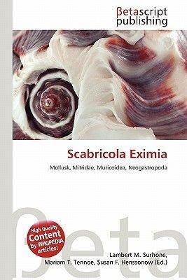 Scabricola Eximia (Paperback): Lambert M. Surhone, Mariam T. Tennoe, Susan F. Henssonow