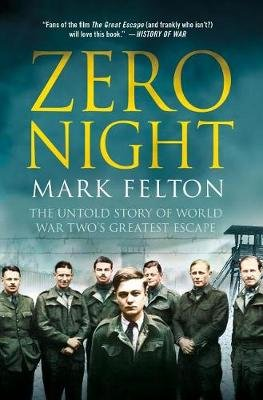 Zero Night: The Untold Story of World War Two's Greatest Escape - The Untold Story of World War Two's Greatest Escape...