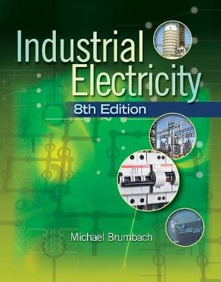 Industrial Electricity (Paperback, International Edition): Michael Brumbach