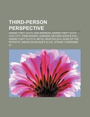 Third-Person Perspective - Grand Theft Auto: San Andreas, Grand Theft Auto: Vice City, Tomb Raider: Legenda, Beyond Good & Evil...