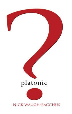 Platonic? (Electronic book text): Nick Waugh-Bacchus