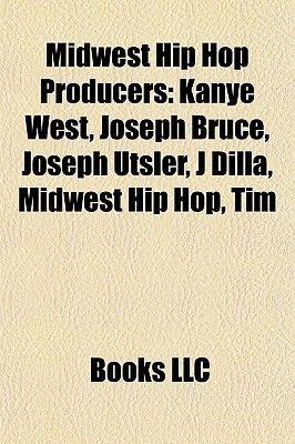 Midwest Hip Hop Producers - Kanye West, Joseph Bruce, Joseph