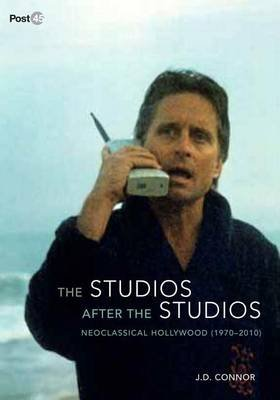 The Studios After the Studios - Neoclassical Hollywood (1970-2010) (Electronic book text):