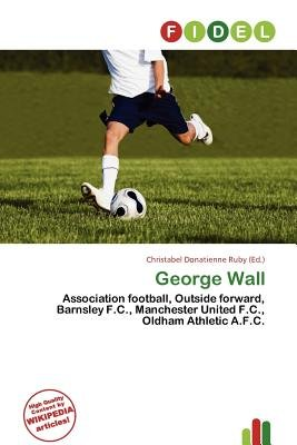 George Wall (Paperback): Christabel Donatienne Ruby