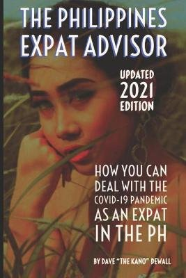 The Philippines Expat Advisor - 2016 Edition: A Guide for Moving to and Living in the Philippines (Paperback): Dave Dewall