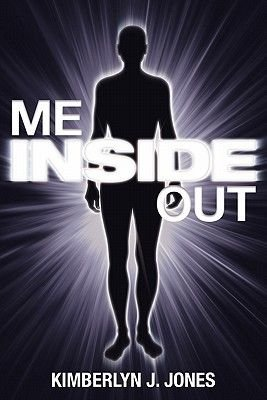 Me Inside Out - The Past Is Not a Tombstone, It's a Stepping Stone (Paperback): Kimberlyn J. Jones