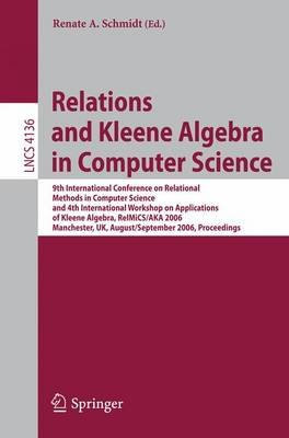 Relations and Kleene Algebra in Computer Science - 9th International Conference on Relational Methods in Computer Science and...