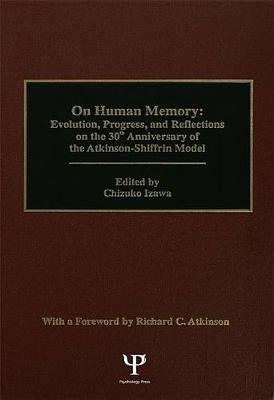 on Human Memory - Evolution, Progress, and Reflections on the 30th Anniversary of the Atkinson-shiffrin Model (Electronic book...