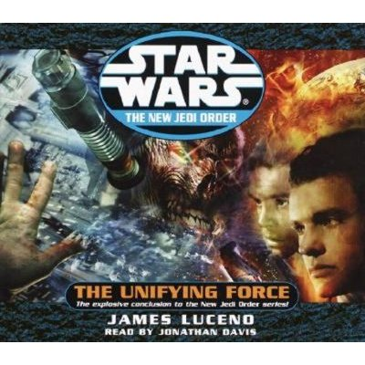 Star Wars New Jedi Order - The Unifying Force (Abridged, Book, Abridged edition): James Luceno