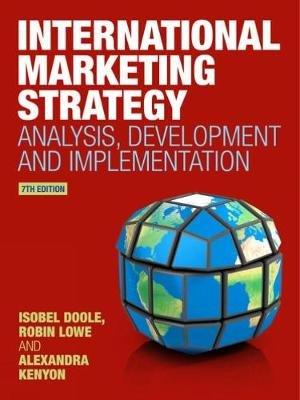 International Marketing Strategy - Analysis, Development and Implementation (Paperback, 7th edition): Alexandra Kenyon, Robin...