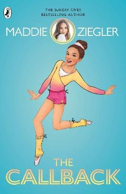 The Audition 2: The Callback (Paperback): Maddie Ziegler