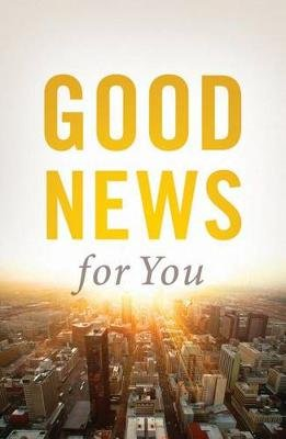 Good News for You (Pack of 25) (Pamphlet): Good News Publishers