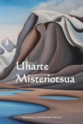 Uharte Misteriotsua - Mysterious Island (Basque Edition) (Basque, Paperback): Jules Verne