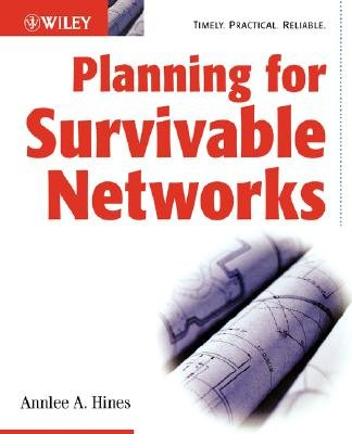 Planning for Survivable Networks - Ensuring Business Continuity (Paperback): Annelee A. Hines