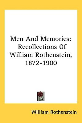 Men and Memories - Recollections of William Rothenstein, 1872-1900 (Hardcover): William Rothenstein