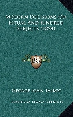 Modern Decisions on Ritual and Kindred Subjects (1894) (Paperback): George John Talbot