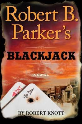 Robert B. Parker's Blackjack (Large print, Hardcover, large type edition): Robert Knott