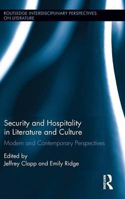Security and Hospitality in Literature and Culture - Modern and Contemporary Perspectives (Hardcover): Jeffrey Clapp, Emily...