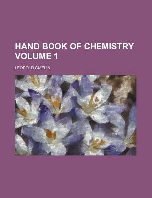 Hand Book of Chemistry Volume 1 (Paperback): Leopold Gmelin