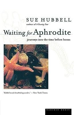 Waiting for Aphrodite (Paperback): Sue Hubbell, Liddy Hubbell