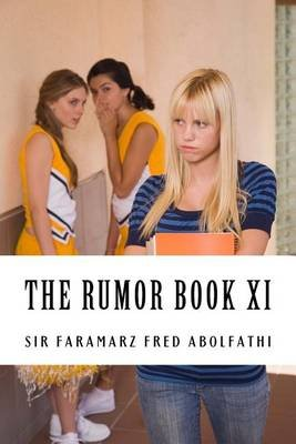 The Rumor Book XI (Paperback): Sir Faramarz Fred Abolfathi