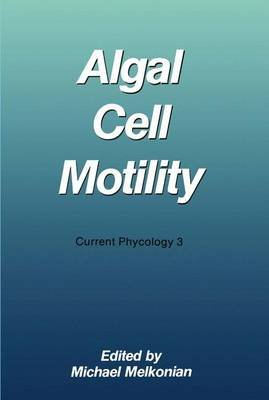 Algal Cell Motility (Paperback): Michael Melkonian