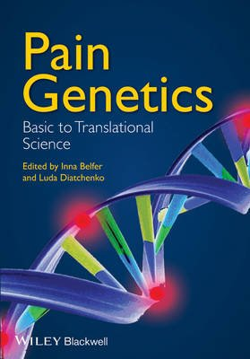 Pain Genetics - Basic to Translational Science (Hardcover): Inna Belfer, Luda Diatchenko