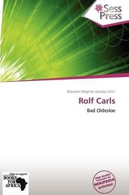 Rolf Carls (Paperback): Blossom Meghan Jessalyn