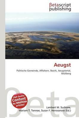Aeugst (English, German, Paperback): Lambert M. Surhone, Mariam T. Tennoe, Susan F. Henssonow
