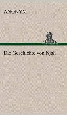 Die Geschichte Von Njall (German, Hardcover): Anonym