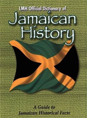 LMH Official Dictionary of the History of Jamaica (Hardcover): Kevin Harris, Mike Henry